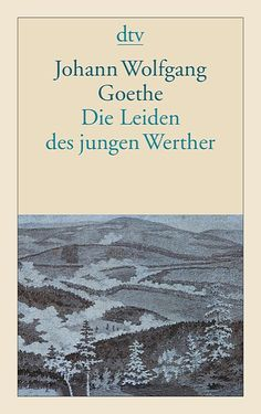 Johann Wolfgang Goethe - Die Leiden des jungen Werther... always wanted to be able to read this in German
