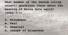 What member of the Jewish ruling council questions Jesus about the meaning of being born again?