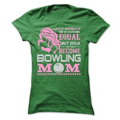[Top tshirt name tags] ALL WOMEN ARE CREATED EQUAL BUT ONLY THE FINEST BECOME BOWLING MOM Free Ship Hoodies, Funny Tee Shirts