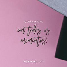Provérbios. 17:17