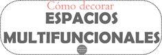 Decorar espacios multifuncionales http://www.decoracionpatriblanco.es/2015/12/decorar-espacios-multifuncionales.html