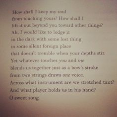 rainer maria rilke-I think that this can be expanded to all relationships and chance encounters, not just romantic notions.