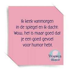 Discover recipes, home ideas, style inspiration and other ideas to try. Funny Quotes For Teens, Funny Quotes About Life, Dutch Words, Oufits Casual, Pink Quotes, Dutch Quotes, True Words, Really Funny, Woman Quotes