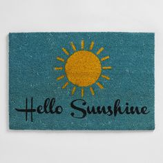 Featuring a design with a bright yellow sun, a clear blue sky and playful script, this charming Hello Sunshine Coir Doormat shines in any weather. Tufted of natural coconut husk fibers, this thick,… Small Space Interior Design, Interior Design Living Room, Kitchen Interior, Rose Hill Designs, Yellow Sun, Bright Yellow, Coir Doormat, Clear Blue Sky, Recycled Rubber