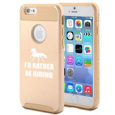 Apple iPhone 6 6s Shockproof Impact Hard Case Cover I'd Rather Be Riding Horse (Gold). Apple iPhone 6 6s Shockproof Impact Hard Case Cover I'd Rather Be Riding Horse. Dual layer, 2 piece case. High quality hard plastic outer shell with a shock absorbing soft rubber inside skin. Easy slide on installation. Camera hole cutout on back and full access to all ports and connections.