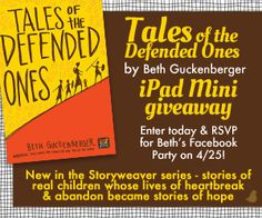 Beth Guckenberger is celebrating the release of her new book in the Storyweaver series, Tales of the Defended Ones, with an iPad giveaway and Facebook party {4/25}.