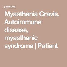Myasthenia Gravis. Autoimmune disease, myasthenic syndrome | Patient