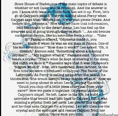 OH MY GODS IT MAKES SO MUCH SENSE!!!!!!! By the way, don't read this if you haven't read the house of hades. That'd be stupid.