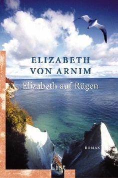 Elizabeth auf Rügen: Ein Reiseroman von Elizabeth von Arnim