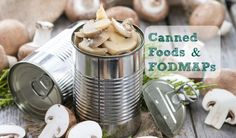 Are Canned Foods Lower in FODMAPs?