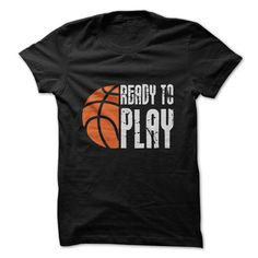 Ready To Play Basketball Funny Shirt ;