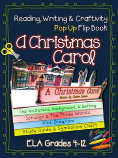 A Christmas Carol: Reading, Writing, Craftivity, and Pop Up Flip Book INCLUDES: 3 pop up cutout printables 15 comprehension questions, symbolism chart fill in with quotes, 2 pages-plot diagram elements, 1 page Charles Dickens, background, and setting 2 page- characters fill In (Scrooge and the Three Ghosts), teacher notes and the answer key for everything, flip book directions ($)
