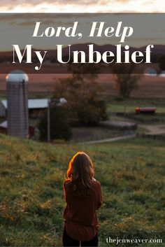 Lord, Help My Unbelief Christian Faith, Christian Quotes, Christian Living, Christian Women, Doubt Quotes, Plan For Life, Lord Help Me, Blessed Is She, Inspirational Verses