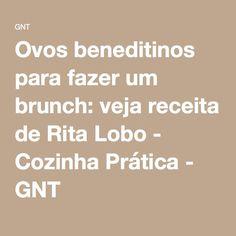 Ovos beneditinos para fazer um brunch: veja receita de Rita Lobo - Cozinha Prática - GNT