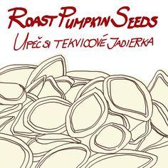 Roast pumpkin seeds - by Livia Prudilova - Anglicky efektívne