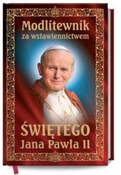 JPII Polish Prayer Book - Modlitewnik Za Wstawiennictwem Swietego Jana Pawla II