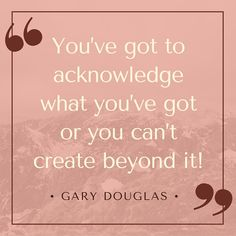Gary Douglas #acknowledge #createbeyond Consciousness Quotes, Access Consciousness, Access Bars, Get Healthy, Abundance, Mindset, Affirmations, Freedom, Spirituality