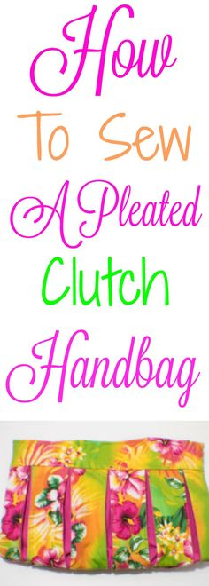 How to sew an easy pleated clutch handbag purse.  #sewing #purse #handbag #sewingtutorial #tutorial