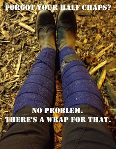 Forgot your half chaps? So genius, never would have thought of this! Use Polo wraps as half chaps. Equestrian Quotes, Equestrian Problems, Horse Girl Problems, Horse Ears, Horse Quotes, Horse Sayings, Animal Sayings, Funny Horses, Horse Training