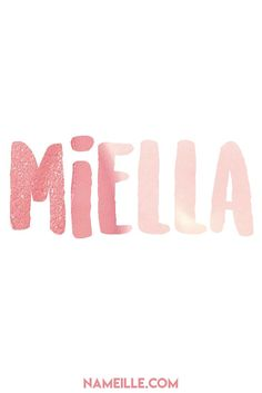 Miella I Unusual Baby Names for Girls I Nameille.com