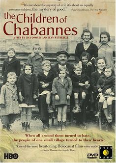 The Children of Chabannes.  Stirring documentary about ordinary people courageously defending good.