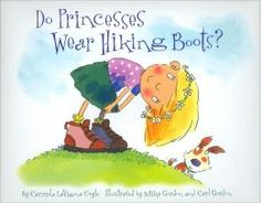 Do Princesses Wear Hiking Boots? by Carmela LaVigna Coyle