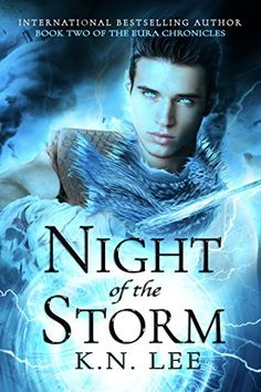 Night of the Storm (The Eura Chronicles Book 2) by K.N. Lee http://amzn.to/1QyIJo9