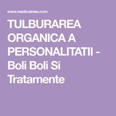 TULBURAREA ORGANICA A PERSONALITATII - Boli Boli Si Tratamente