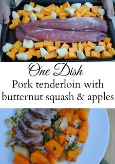 One dish pork roast with butternut squash and apples.  Very little effort and perfect for fall.