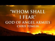 """""""Whom Shall I Fear"""" Artist: Chris Tomlin Album: Burning Lights Genre: Praise & Worship Release Date: January 2013 PSALM """"The Lord is my light and my. Praise And Worship Music, Praise Songs, Worship Songs, Gospel Music, Music Lyrics, Music Songs, Christian Singers, Christian Music Videos, Christian Quotes"""