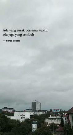 New quotes indonesia fiersa besari ideas Quotes Rindu, Tumblr Quotes, People Quotes, Mood Quotes, Poetry Quotes, Happy Quotes, Funny Quotes, Life Quotes, Hurt Quotes