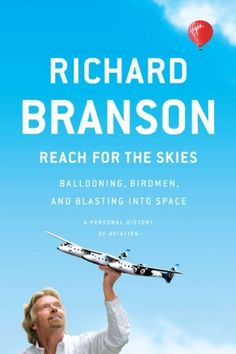 Reach for the Skies: Ballooning, Birdmen, and Blasting into Space by Richard Branson, http://www.amazon.com/dp/B004IYIT9S/ref=cm_sw_r_pi_dp_EPYOub043S9HY