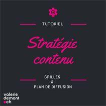 Grilles et plan de diffusion Stratégie de contenu