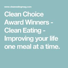 Clean Choice Award Winners - Clean Eating - Improving your life one meal at a time.