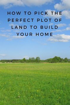 There's something thrilling about the idea of buying your own piece of land—raw, untouched property on which you can build your dream home from the ground up. But picking the perfect parcel can prove a bit more complex than you'd expect. So know what's involved before you dig in! We're here to help you navigate this process.