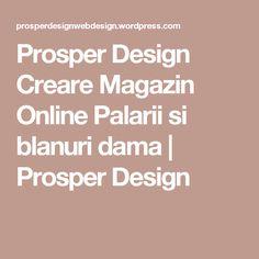 Prosper Design Creare Magazin Online Palarii si blanuri dama | Prosper Design Web Design, Cabinet, Mai, Create, Clothes Stand, Design Web, Closet, Cupboard, Website Designs