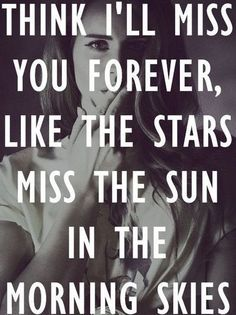 #quote #missing   {I find this quote so sweet}