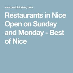 Restaurants in Nice Open on Sunday and Monday - Best of Nice