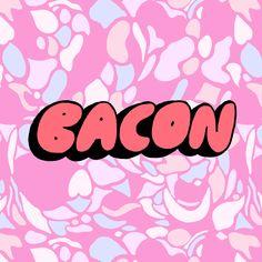 Elisa Mac 'Bacon' type www.elisamac.com