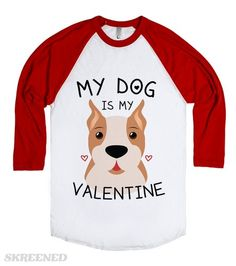 "My Dog Is My Valentine | Show off your love for your dog this holiday with this ""My Dog Is My Valentine"" design. You know your dog is all you really need, let everyone else know too.  #Skreened"