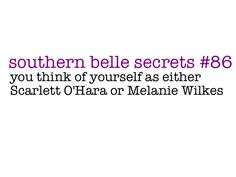 . . . Couldn't we have the heart, kindness, & common sense of Melanie and the beauty and fun of Scarlett?