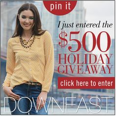 Help me win! I love Downeast ever since we moved to Idaho... I still wear clothing I got back in highschool.