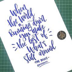"""Quando o mundo está desabando você faz o melhor que existe por aí  #thepolice #music #sting . . . """"When The World Is Running Down You Make The Best Of What's Still Around"""" . #caligrafia #calligraphy #feitoamao #arte #compredequemfaz #santos #baixadasantista #handmade #moderncalligraphy #typespire #handlettering #lettering #letteringbr #typography #design #art #inspiration #typism #instagood #gratidao #work #poster #brushpen #brushlettering #motivation"""