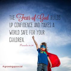 The FEAR OF GOD... #truth #words #wisdom #children #confidence