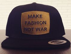 Make Fashion Not War Snapback Cap by THE HOUSE OF BOZE