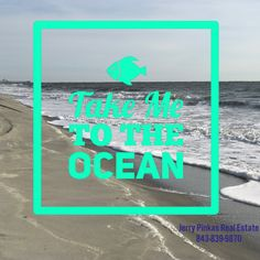 Take Me To The Ocean Beach Quotes Myrtle Sc Views Condo