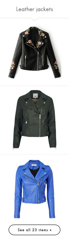 """""""Leather jackets"""" by pharaoh-s ❤ liked on Polyvore featuring outerwear, jackets, tops, floral moto jacket, biker jackets, vegan moto jacket, vegan motorcycle jacket, long embroidered jacket, coats / jackets and green"""