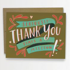 Thank You Times A Million Thank You Card by emilymcdowelldraws, $4.50