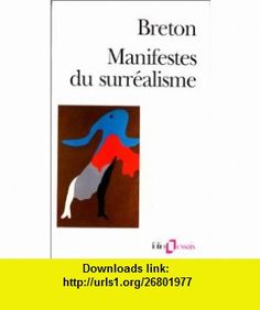 Manifestes Du Surrealisme (Folio/essais) (French Edition) (9782070322794) Andre Breton , ISBN-10: 2070322793  , ISBN-13: 978-2070322794 ,  , tutorials , pdf , ebook , torrent , downloads , rapidshare , filesonic , hotfile , megaupload , fileserve