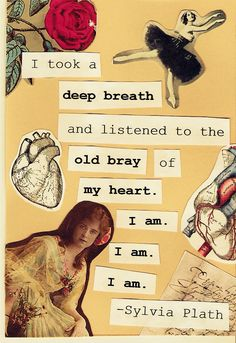 I was bored one night and decided I didn't want to work on homework. Tell me what you think. First time doing a collage so no harsh comments please! Poetry Quotes, Book Quotes, Words Quotes, Me Quotes, Romance Quotes, Famous Quotes, Sylvia Plath Zitate, Sylvia Plath Poems, Pretty Words